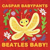 Caspar Babypants - Beatles Baby! CD | Popcultcha