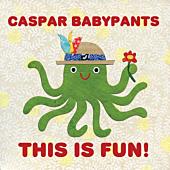 Caspar Babypants - This Is Fun! CD | Popcultcha