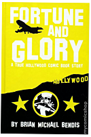 Fortune and Glory: A True Hollywood Comic Book HC (Hard Cover Book)