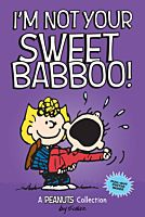 Peanuts - I'm Not Your Sweet Babboo Paperback by Andrew McMeel Publishing