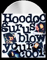 Hoodoo Gurus - Blow Your Cool! LP Vinyl Record (White Vinyl)