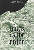 Black is the Color by Julia Gfrörer Paperback Book
