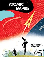 Atomic Empire by Thierry Smolderen & Alexandre Clerisse Hardcover