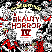 The Beauty of Horror IV - Creature Feature: Another GOREgous Colouring Book