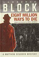 A Matthew Scudder Mystery - Eight Million Ways to Die Hardcover