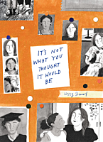 It's Not What You Thought It Would Be by Lizzy Stewart Hardcover Book