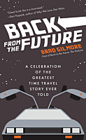 Back to the Future - Back From the Future: A Celebration of the Greatest Time Travel Story Ever Told Hardcover Novel