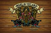 Wars in Toyland - HC (Hardcover Book)