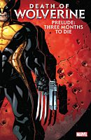 Wolverine - Death of Wolverine Prelude: Three Months to Die Trade Paperback Book