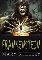 Frankenstein - Frankenstein by Mary Shelley Manga Classics Hardcover Book
