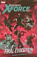 Uncanny X-Force - Book 02 Final Execution Hard Cover Book