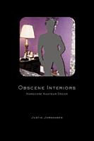 Obscene Interiors - Book by Justin Jorgensen