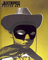 Juxtapoz - Poster Art Hard Cover Book