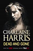 True Blood - Sookie Stackhouse Book 09: Dead & Gone