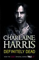 True Blood - Sookie Stackhouse Book 06: Definitely Dead