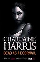 True Blood - Sookie Stackhouse Book 05: Dead As A Doornail