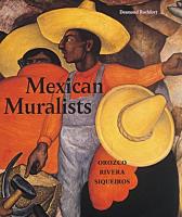Mexican Muralists: Orozco, Rivera, Siqueiros (Paperback)