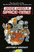 Once Upon A Space-Time! by Jeffrey Brown Hardcover Book