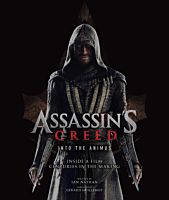 Assassin's Creed - Into the Animus: Inside a Film Centuries in the Making Hardcover